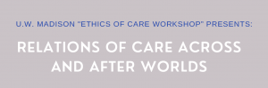 Ethics of Care Workshop
